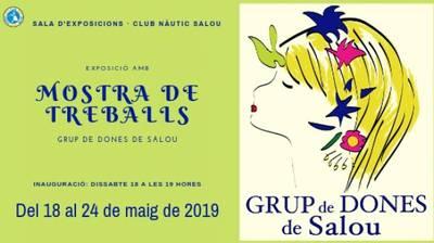 Exposició amb  MOSTRA DE TREBALLS  del GRUP DE DONES DE SALOU