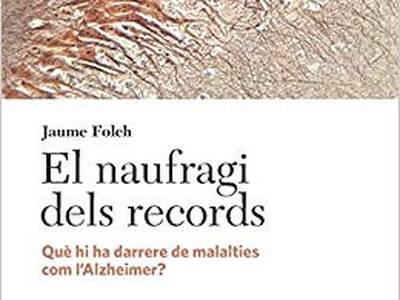 """El bioquímic Jaume Folch presentarà el seu llibre """"El naufragi dels records: què hi ha darrere de malalties com l'Alzheimer?"""", aquest proper dilluns, a la Biblioteca de Salou"""
