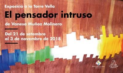 """La Torre Vella acull l'exposició """"El pensador intruso"""" de l'autora Vanesa Muñoz"""