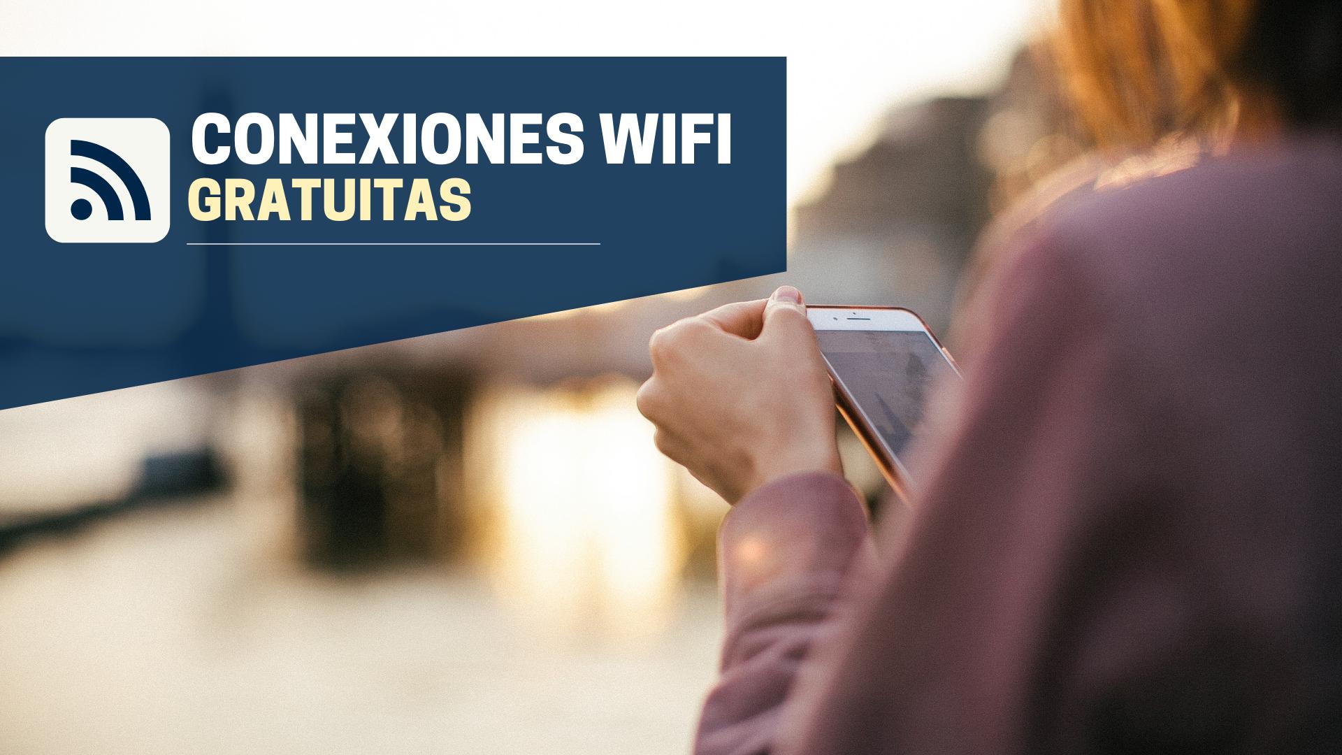 Conexiones wi-fi gratuitas